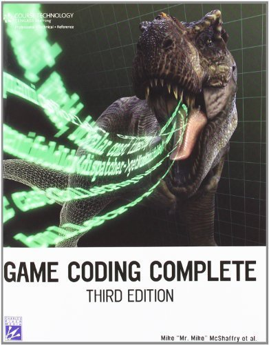Game Coding Complete, Third Edition 3rd (third) Edition by McShaffry, Mike published by Cengage Learning (2009) by Cengage Learning