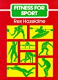 Fitness for Sport, Rex Hazeldine, 1852230851