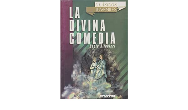 La Divina Comedia / The Divine Comedy (Clasicos juveniles) (Spanish Edition): Dante Alighieri, Francisco Jose Fernandez Defez: 9789706437396: Amazon.com: ...
