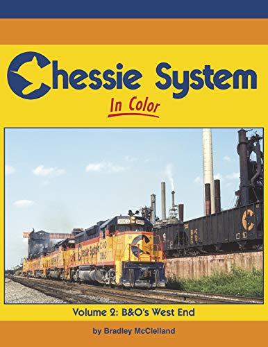 Chessie System - Chessie System In Color Volume 2: B&O West End