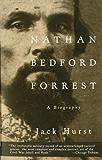 Nathan Bedford Forrest: A Biography (Vintage Civil War Library)