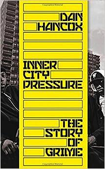 Inner City Pressure: The Story Of Grime por Dan Hancox epub