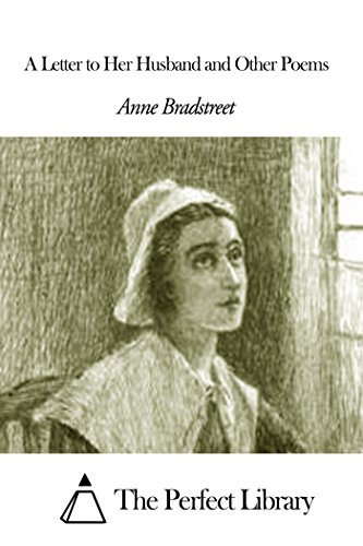 A Letter To Her Husband And Other Poems By Bradstreet Anne