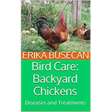 Bird Care: Backyard Chickens: Diseases and Treatments