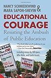 Educational Courage: Resisting the Ambush of Public Education