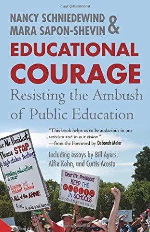 Educational Courage: Resisting the Ambush of Public Education (Public Education)