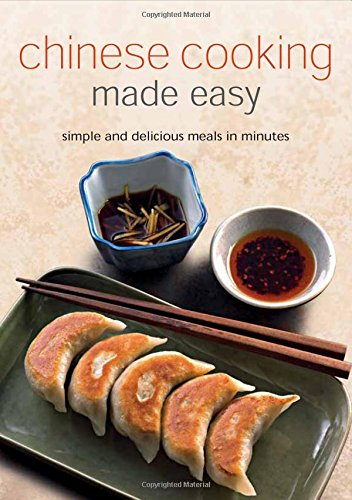 Chinese Cooking Made Easy: Simples and Delicious Meals in Minutes [Chinese Cookbook, 55 Recipes] (Learn to Cook Series)