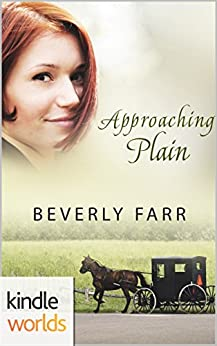 Plain Fame: Approaching Plain (Kindle Worlds Novella) (Approaching Amish Book 1) by [Farr, Beverly]