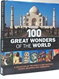 img - for 100 Great Wonders of the World: A Collection of the World's Awe-Inspiring Places, Buildings and Landscapes book / textbook / text book
