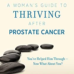 A Woman's Guide to Thriving after Prostate Cancer