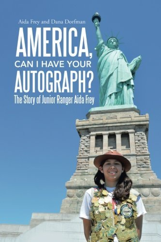 America, Can I Have Your Autograph? : The Story of Junior Ranger Aida Frey