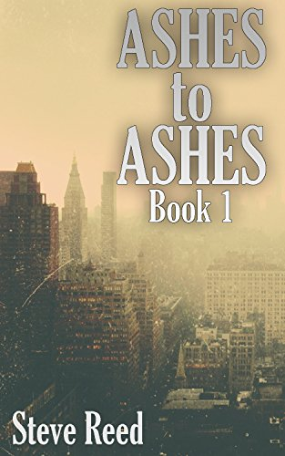 Ashes to Ashes Book 1: (Post-Apocalyptic EMP Survival Thriller) by [Reed, Steve ]