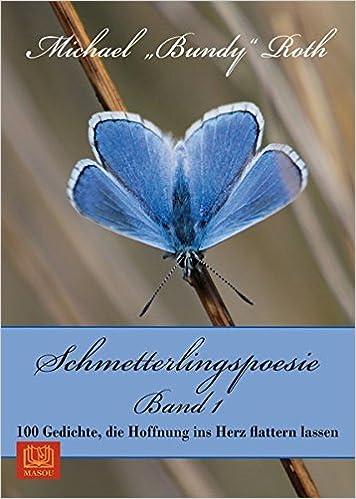 Schmetterlingspoesie Band 1 100 Gedichte Die Hoffnung Ins