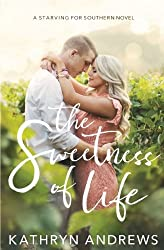 The Sweetness of Life (Starving for Southern) (Volume 1)