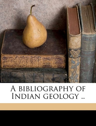 A bibliography of Indian geology .. Volume pt.1a pdf epub