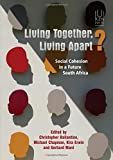 img - for Living Together, Living Apart?: Social Cohesion in a Future South Africa book / textbook / text book
