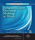 Judgment and Decision Making at Work, , 0415886864