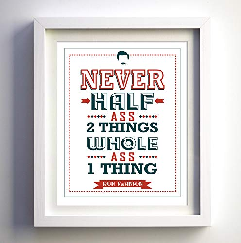 Ron Swanson quote Parks and Rec Parks fan and Recreation TV show wall art print humorous wall art decor gift for him gift for man humor art print never half ass 2 things give me all the bacon Unframed
