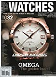 THE WATCHES #32 Spring 2013 Magazine ENGLISH EDITION Time PIERRE THOMAS Richard Mille ROGER DUBUIS F.P Journe OMEGA THE GOLDEN BRAND VICTORINOX VAN CLEEF & ARPELS VACHERON CONSTANTIN GAG HEUER