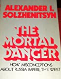 The Mortal Danger, Aleksandr Solzhenitsyn, 0060140437