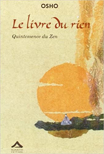 Livre Du Rien Quintessence Du Zen Osho Rajneesh