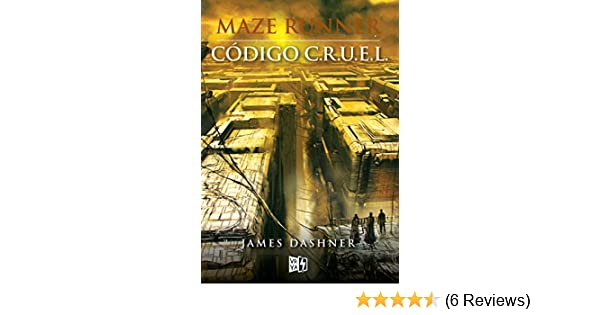 Amazon.com: Código C.R.U.E.L. (Maze Runner) (Spanish Edition) eBook: James Dashner, VRYA: Kindle Store