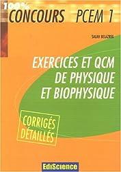 Exercices et QCM de physique et biophysique PCEM 1 : Avec corrigés détaillés