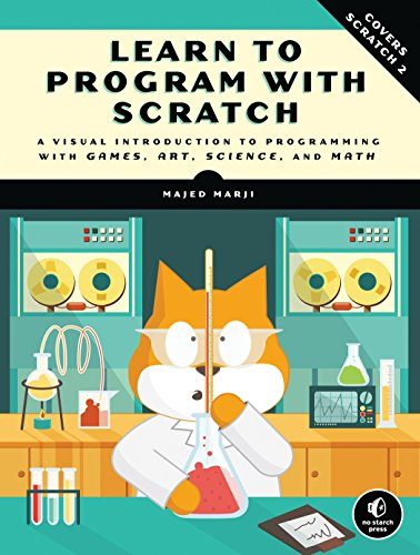 """Learn to Program with Scratch: A Visual Introduction to Programming with Games, Art, Science, and Math"""