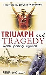 Triumph and Tragedy: Welsh Sporting Legends