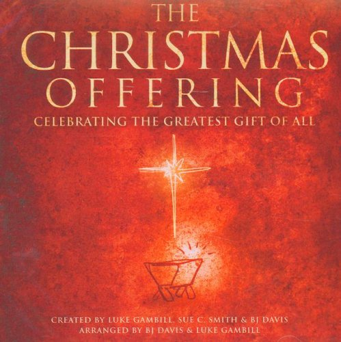 The Christmas Offering: Celebrating the Greatest Gift of All (Cd Offering Christmas)