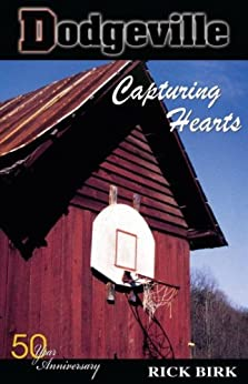 DODGEVILLE:  CAPTURING HEARTS by [Birk, Rick]