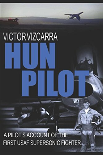 HUN PILOT: A PILOT'S ACCOUNT OF THE FIRST USAF SUPERSONIC FIGHTER (Pilot series)