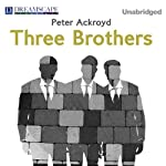 Three Brothers | Peter Ackroyd