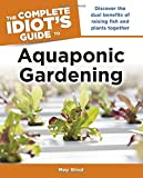img - for The Complete Idiot's Guide to Aquaponic Gardening (Idiot's Guides) book / textbook / text book