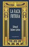 : La raza futura (Recuerdos del Futuro) (Spanish Edition)