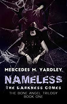 Nameless: The Darkness Comes (The Bone Angel Trilogy Book 1) by [Yardley, Mercedes M.]