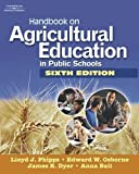 Handbook on Agricultural Education in Public Schools by Phipps, Lloyd J, Osborne, Edward W, Dyer, James E., Ball, Anna L (October 2, 2007) Hardcover