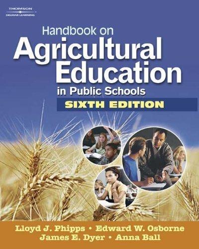 Handbook on Agricultural Education in Public Schools by Phipps, Lloyd J, Osborne, Edward W, Dyer, James E., Ball, Anna L (October 2, 2007) Hardcover