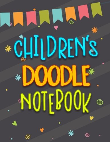 Children's Doodle Notebook: 8.5 x 11, 120 Unlined Blank Pages For Unguided Doodling, Drawing, Sketching & Writing