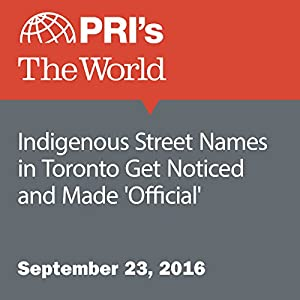 Indigenous Street Names in Toronto Get Noticed and Made 'Official'