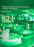 Communication Approach in English Through the Internet, Akbarov, K. Amazat, 1443837598