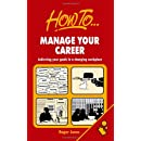 Manage Your Career: Achieving your goals in a changing workplace