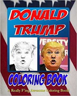 The Donald Trump Coloring Book Adult That Celebrates 2016 Election Campaign Of Best Selling Books