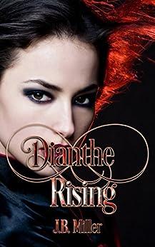 Dianthe Rising: Paranormal Reverse Harem (Dia Mcleareay Series Book 1) (English Edition) de [Miller, J.B.]