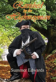 Ravished by the Highwayman by [Edwards, Summer ]