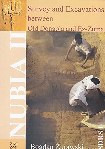 Survey and Excavations Between Old Dongola and EZ-Zuma: Southern Dongola Reach of the Nile from Prehistory to 1820 Ad Based on the Fieldwork Conducted ... Joint Expedition to the Middle Nile (Nubia)
