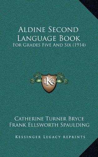 Download Aldine Second Language Book: For Grades Five And Six (1914) pdf