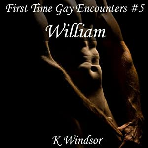 First Time Gay Encounters #5: William Audiobook