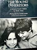 img - for The Young Inheritors: A Portrait of Israel's Children book / textbook / text book