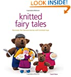 Knitted Fairy Tales: Retell the Famou...